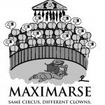 Cartoon: Maximarse – Same Circus – Different Clowns by Phil Evans.