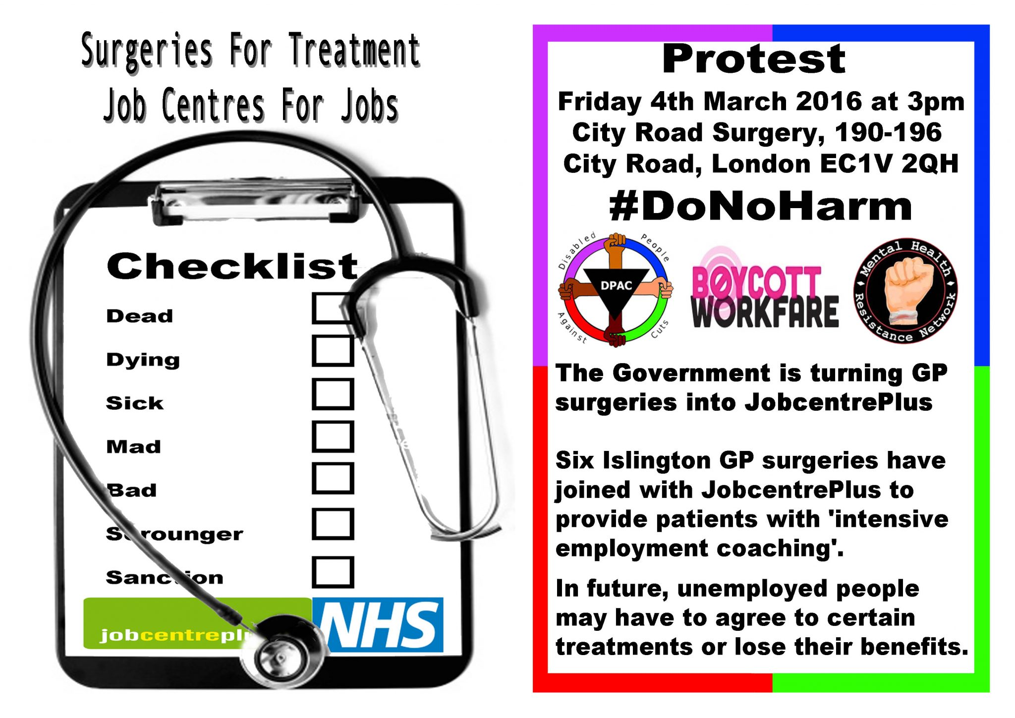 Job coaches in surgeries? We call on GPs to ‪#‎DoNoHarm‬. Join Boycott Workfare, DPAC (Disabled People Against Cuts) and Mental Health Resistance Network on 4 March, 3pm at the City Road Surgery.
