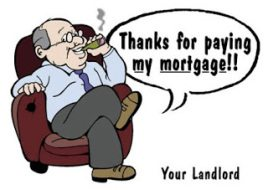 "IMage of a Landord smoking a big cigar and saying ""Thanks for paying my mortgage"""