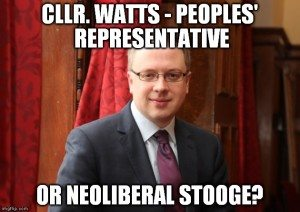 "Picture with Text ""Cllr Watts - People's Representative or Neoliberal Stooge"""