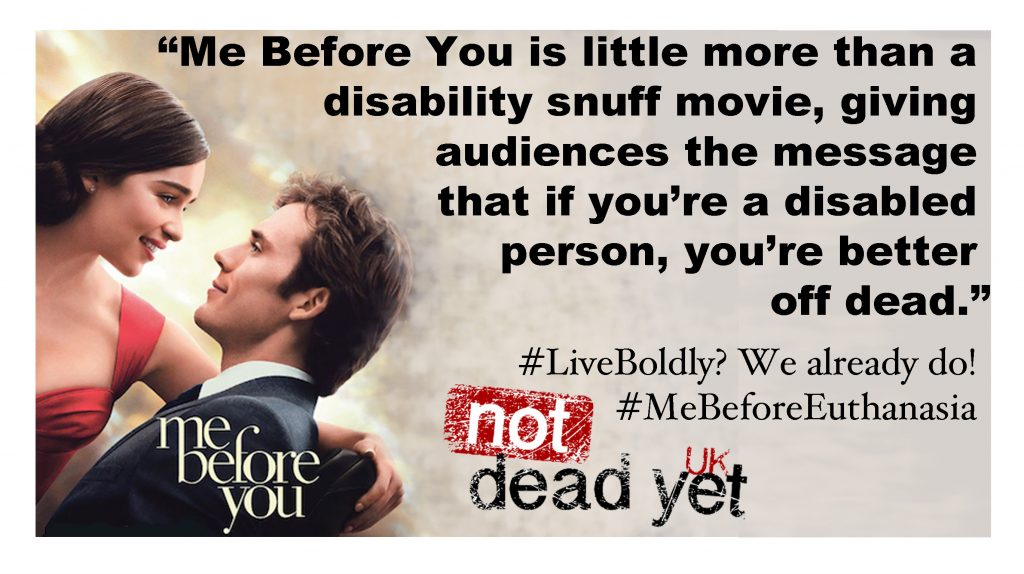 "Not Dead Yet UK ""version"" of the Me Before You publicity material, branding the film a ""Disability Snuff Movie"""