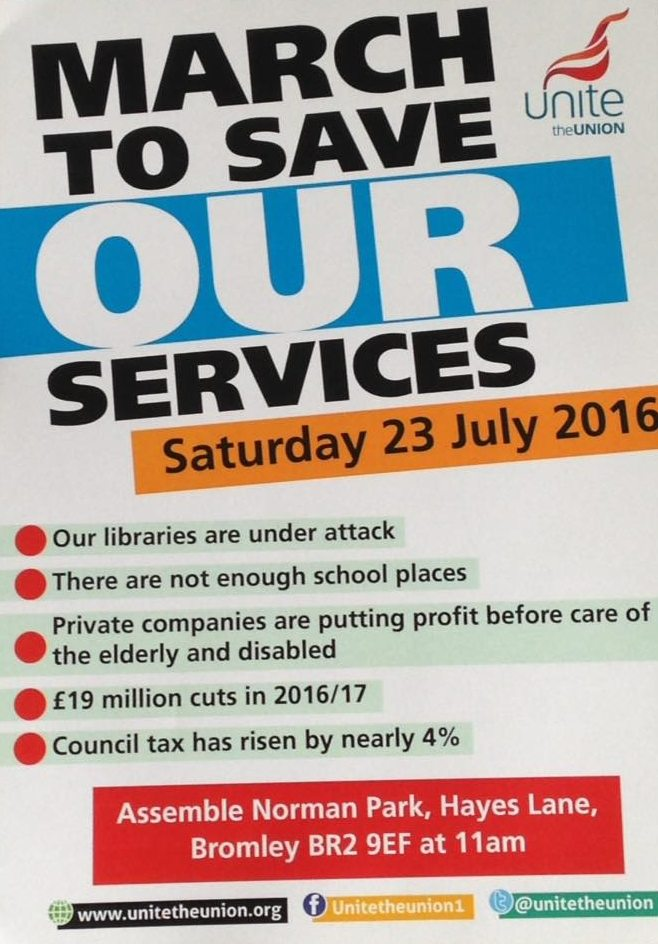 March to Save Our Services: Bromley, Saturday 23rd July. Assemble Norman Park, Heyes Lane, BR2 9EF at 11am