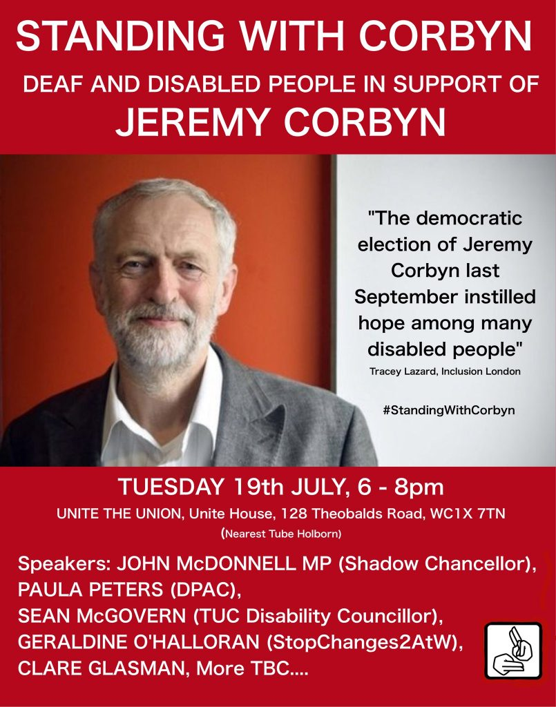 Tuesday 19th July, 6-8pm, Unite the Union, Unite House, 128 Theobalds Road, WC1X 7TN (Nearest Tube Holborn) Speakers: John McDonnell MP (Shadow Chancellor) Paula Peters (DPAC) Sean McGovern (TUC Disability Councillor) Geraldine O'Halloran (StopChenges2AtW) Claire Glasman (Winvisible) more tbc….
