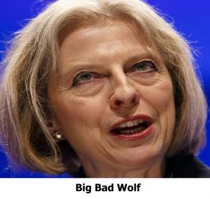 Theresa May AKA the Big Bad Wolf