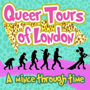 Queer Tours of London, A mince through time