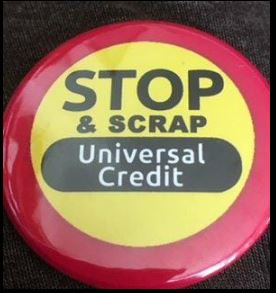 "Badge saying ""STOP & SCRAP Universal credit"""
